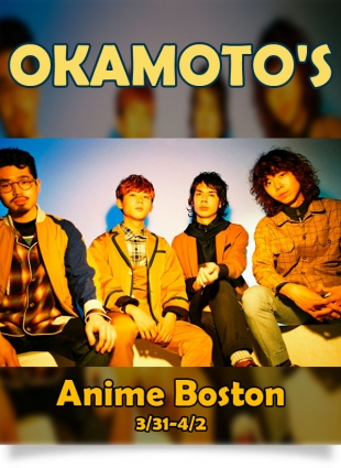 Anime Boston with OKAMOTO'S in Concert