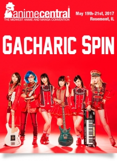 Gacharic Spin as a 2017 Guest of Honor - Anime Central